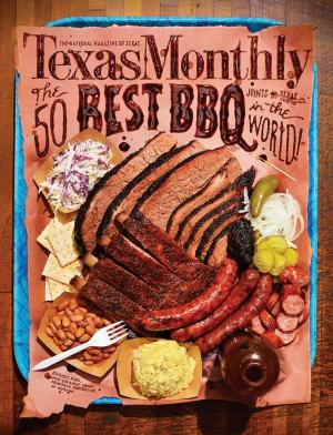 Texas Monthly, June 2013 - List Of The Top 50 Barbeque Joints in Texas